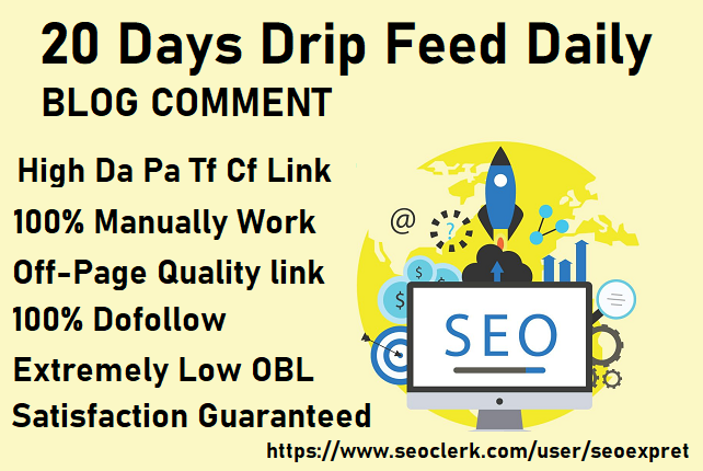 I will submit 20 days drip feed daily 20 dofollow blog comments backlinks