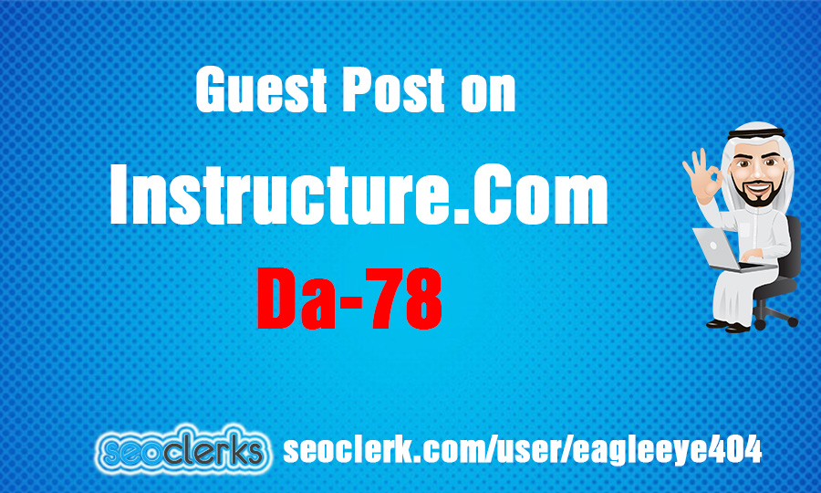 I will Guest Post on instructure dot com High Da 78