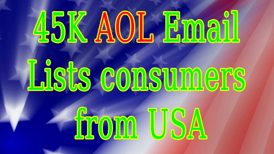I will give you 45k aol email list consumers from USA
