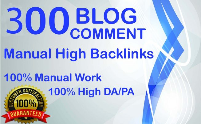 300 unique domains manual blog comments backlinks with da 20plus
