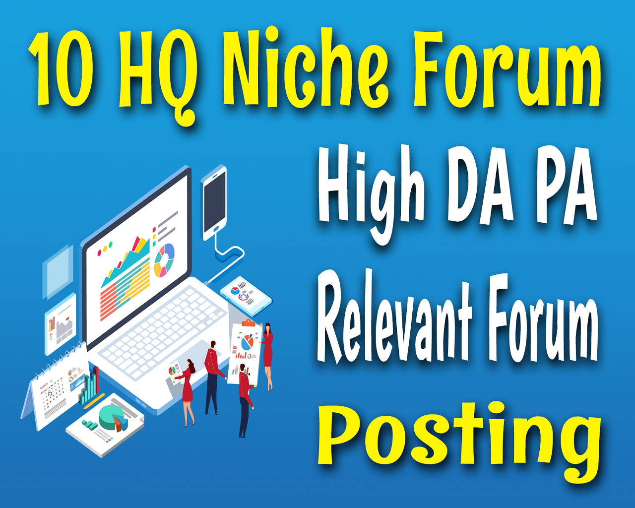 Manually Do 10 Niche Relevant High Authority Forum Posting Backlinks