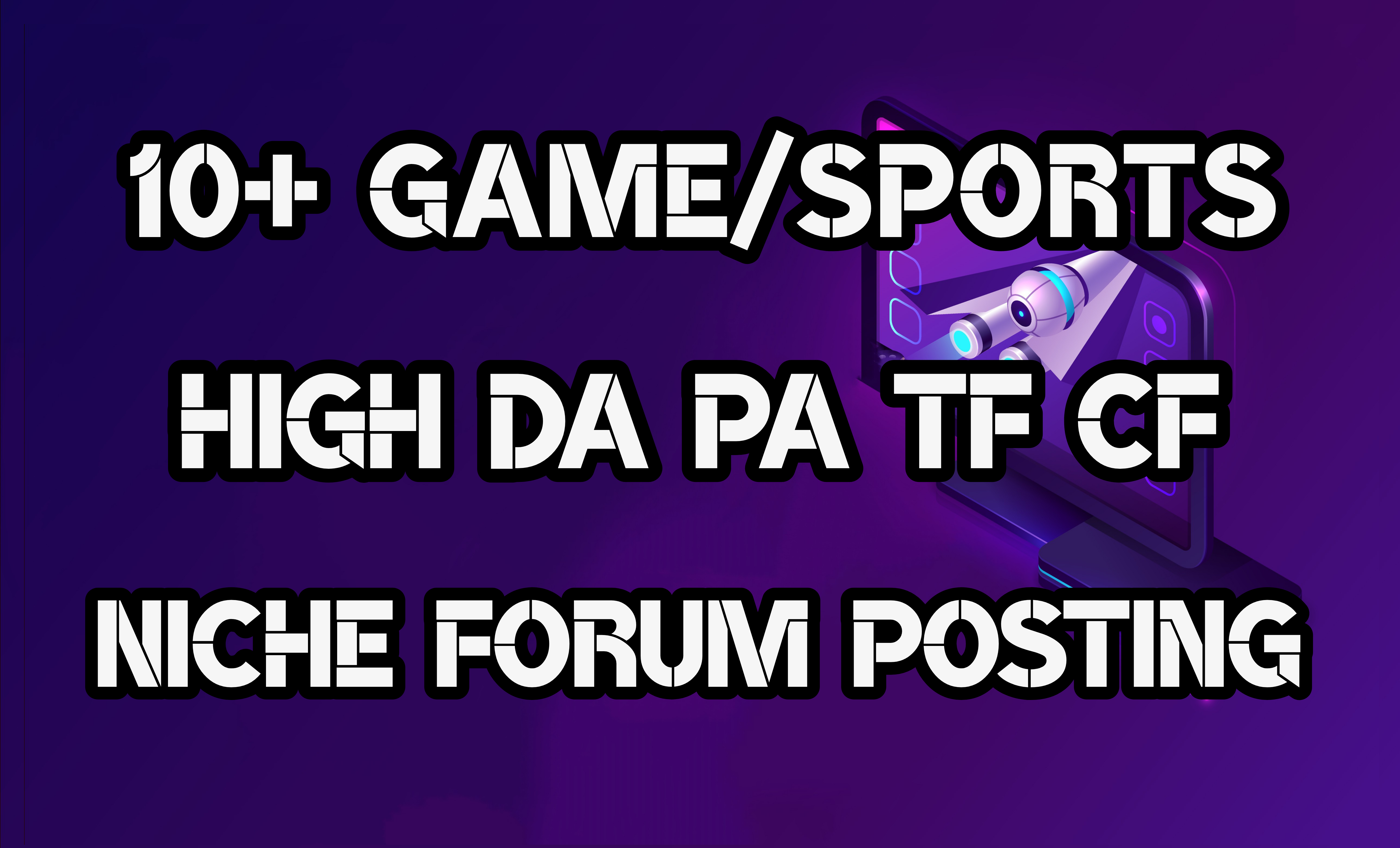 10+ Game/Sports High Quality Niche Relevant Forum Posting