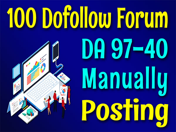 100 Dofollow DA 97 to 40 Forums Posting SEO Posts Backlinks