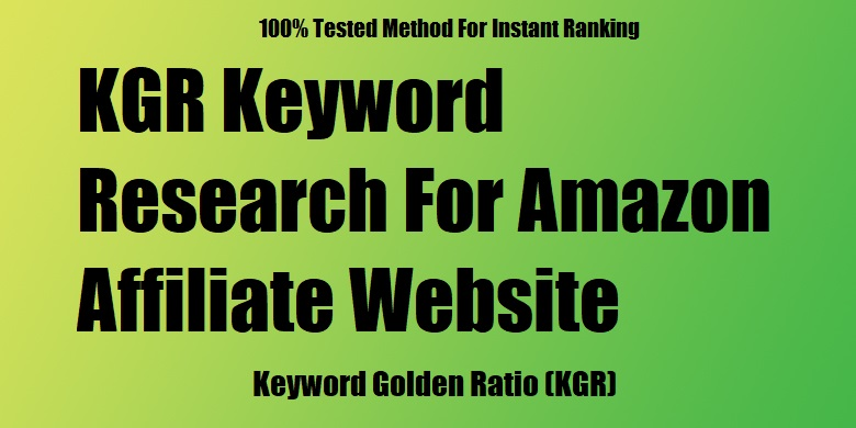 I will do KGR keyword research for amazon affiliate Website