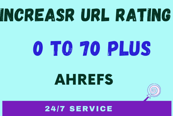 I will increase ahrefs URL Rating 70 or money back