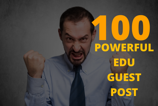 Super Powerful 100 edu guest post from 100 university sites