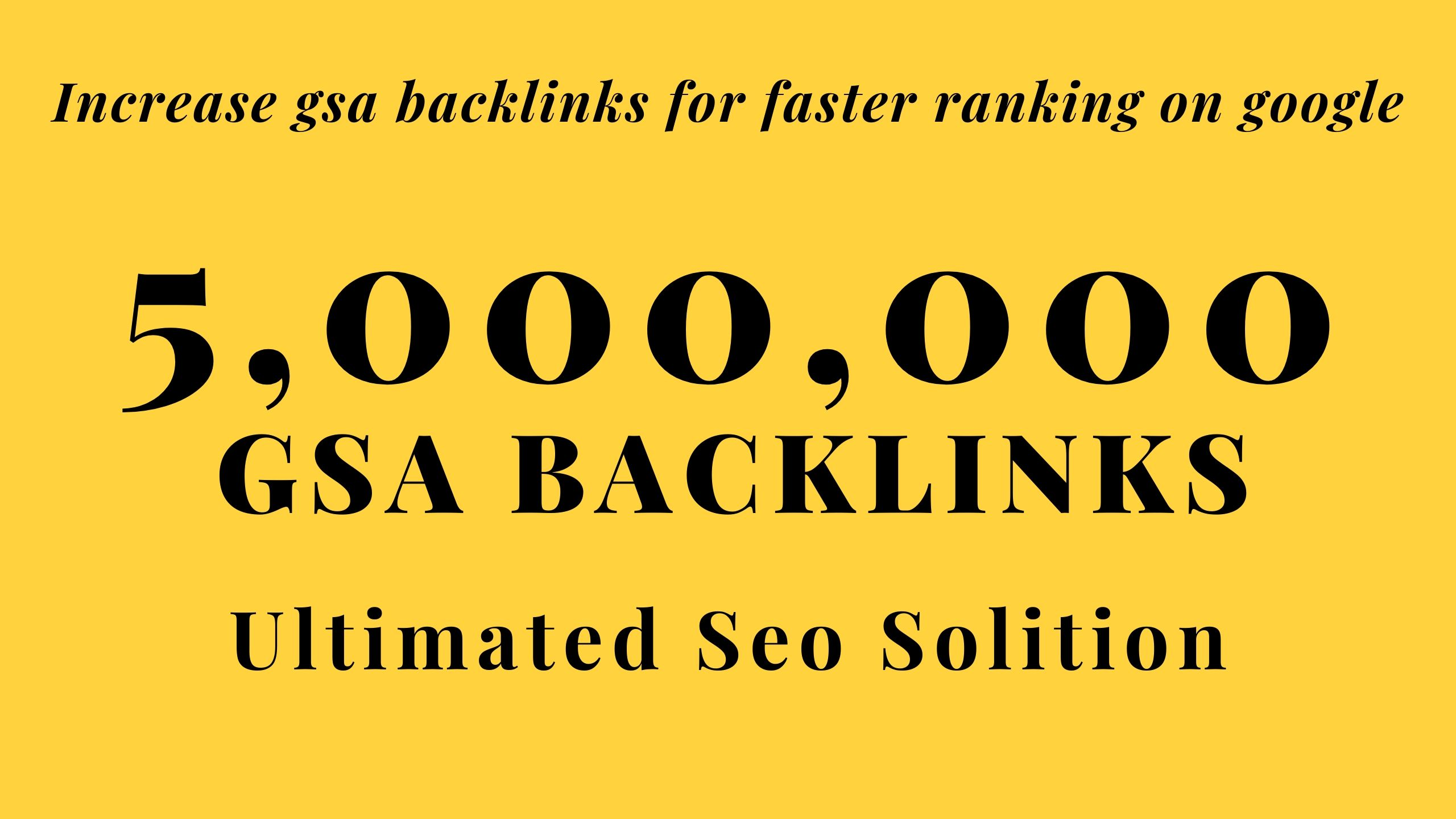 Build 5,000,000 GSA Search Engine Ranker Backlinks for Increase Page Link juice