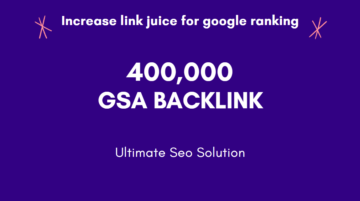 I will build 400,000 GSA Backlinks for faster ranking on google
