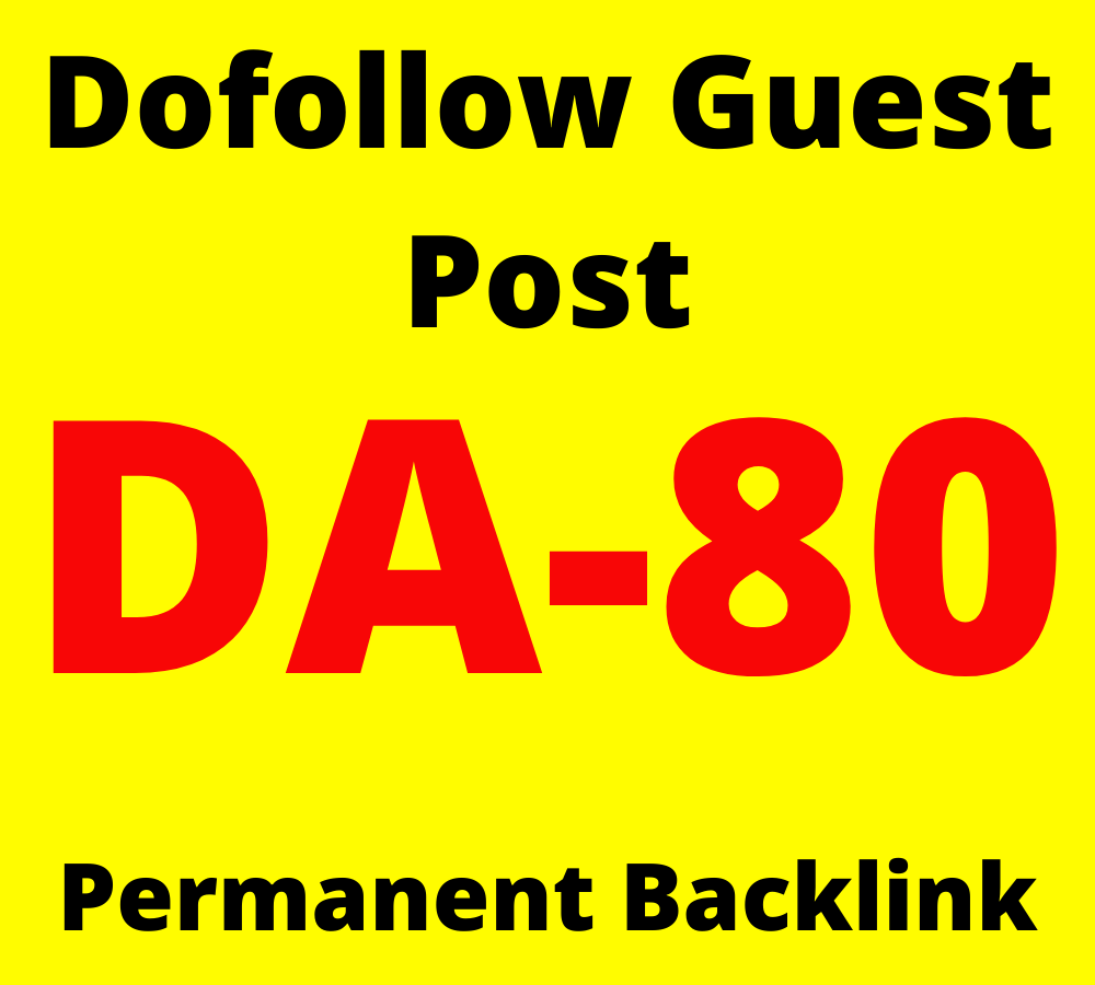 I will Write and Publish Guest Post on DA 80+ website