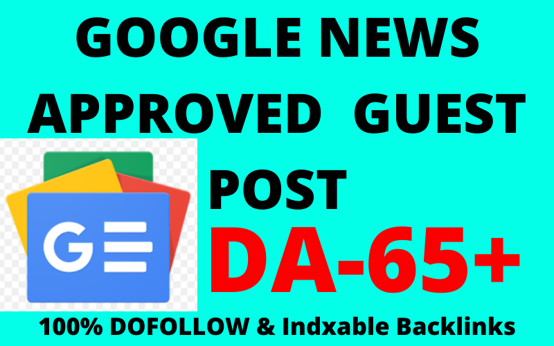 I will publish Guest Posts on Google News Approved Website DA65+