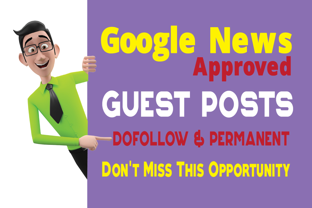 Guest Posts on Google News Approved Blog DA65+
