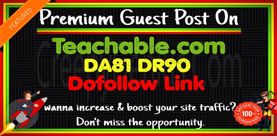 Write & Publish Guest Post on Teachable. com Dofollow link-DA81 DR90