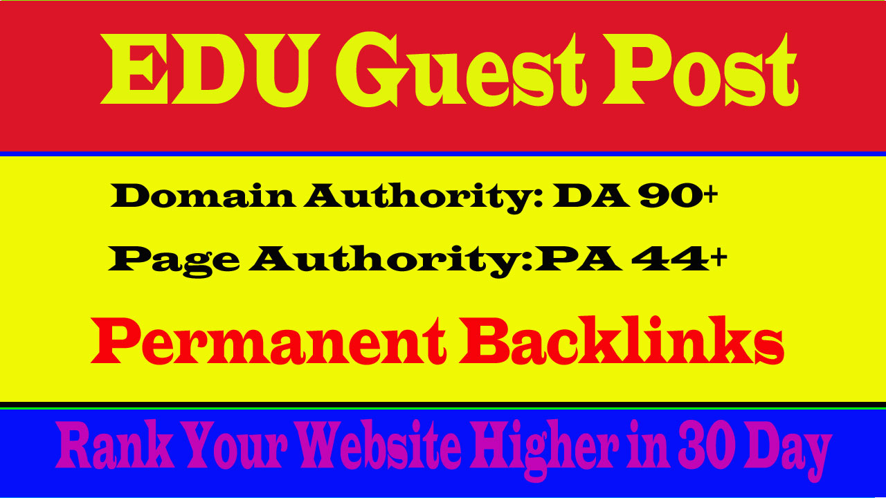 I will Write and publish A Edu guest post on high da 90 plus website