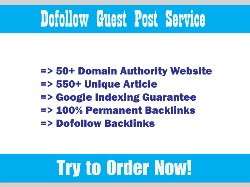 I will Write and Publish Guest Posts on 50 DA Blog with Dof0llow Links