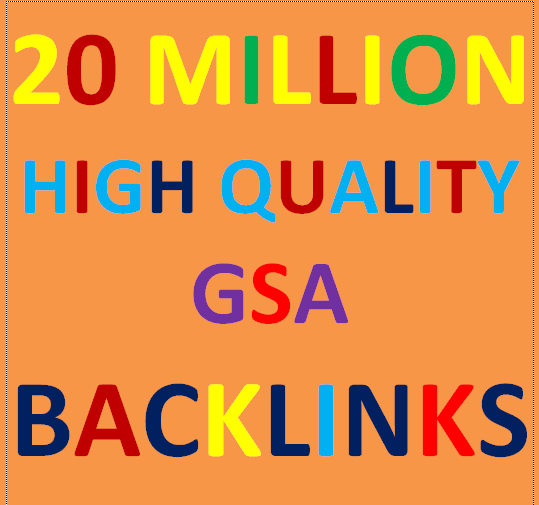 20 Millions GSA Backlinks for whitehat seo to rank your page, website, videos