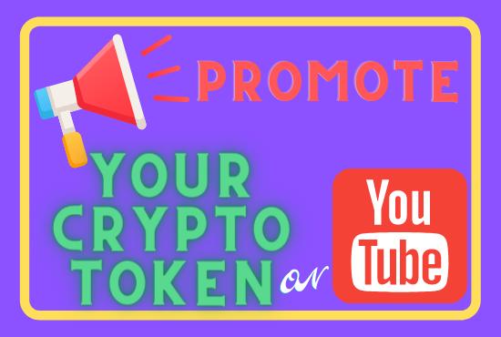 I'll do Crypto Token Promotion on YouTube