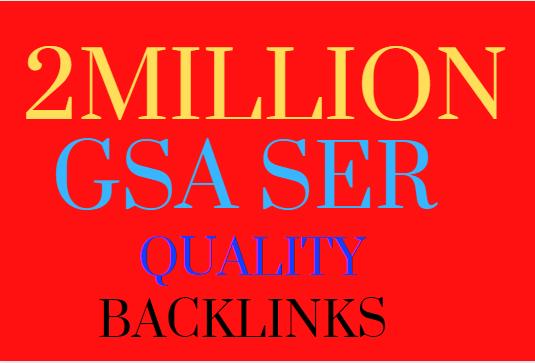 Make Faster 2M Gsa SER Powerfull SEO Backlinks For your website