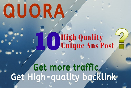 10 Unique and High-quality Quora answer get targeted traffic