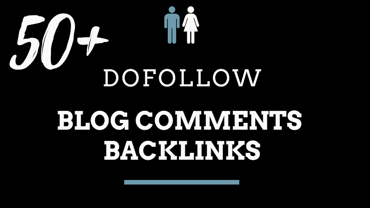 I will provide 50 do follow blog comments