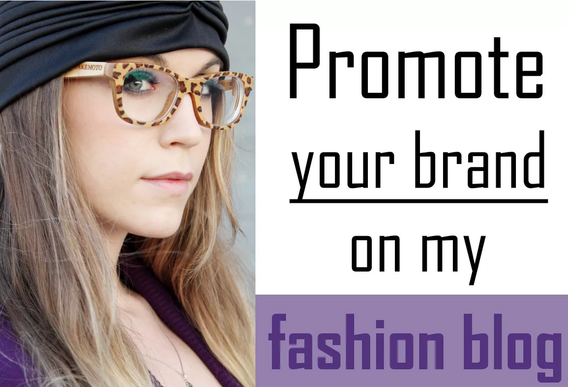 Promote your brand or store on my fashion blog
