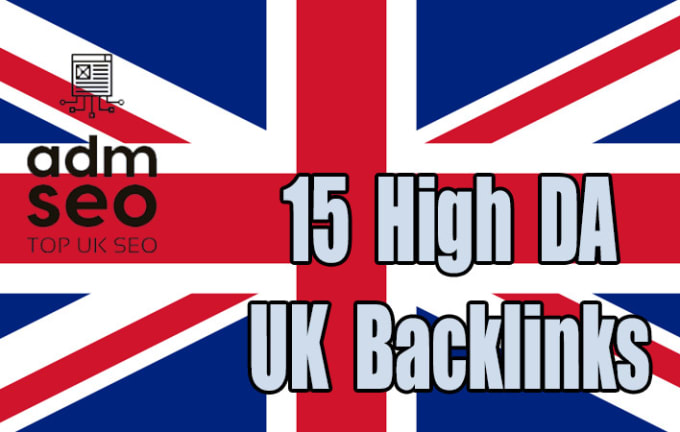 I will create 15 high da UK backlinks to increase your sites domain authority