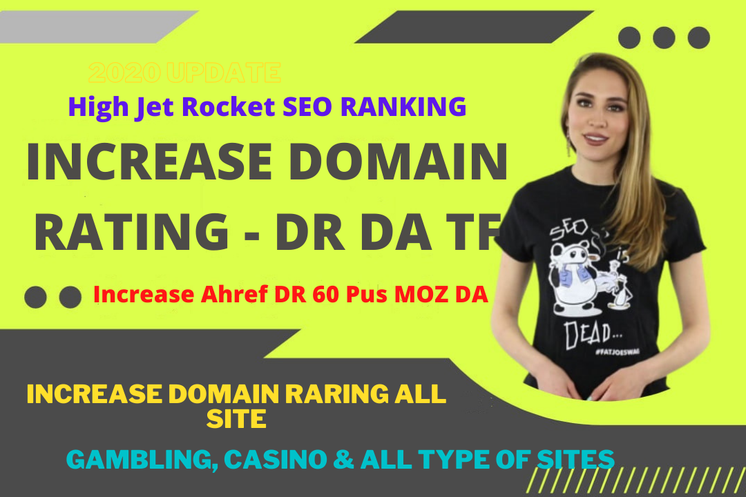 Increase Domain Rating Ahrefs DR 60 Plus Domain Trust Authority TF DA - Boost SEO RANKING