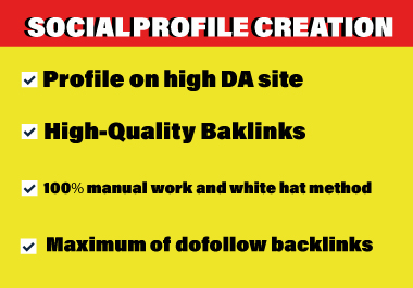 Manually Create 100 Social Profiles Set Up or Profile Creation for boost your website