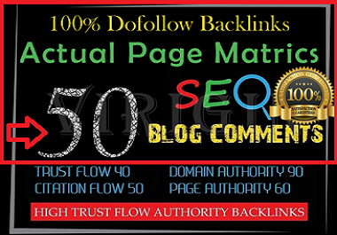 Provide 50 Dofollow Blog Comments Backlinks High Quality With DA,PA
