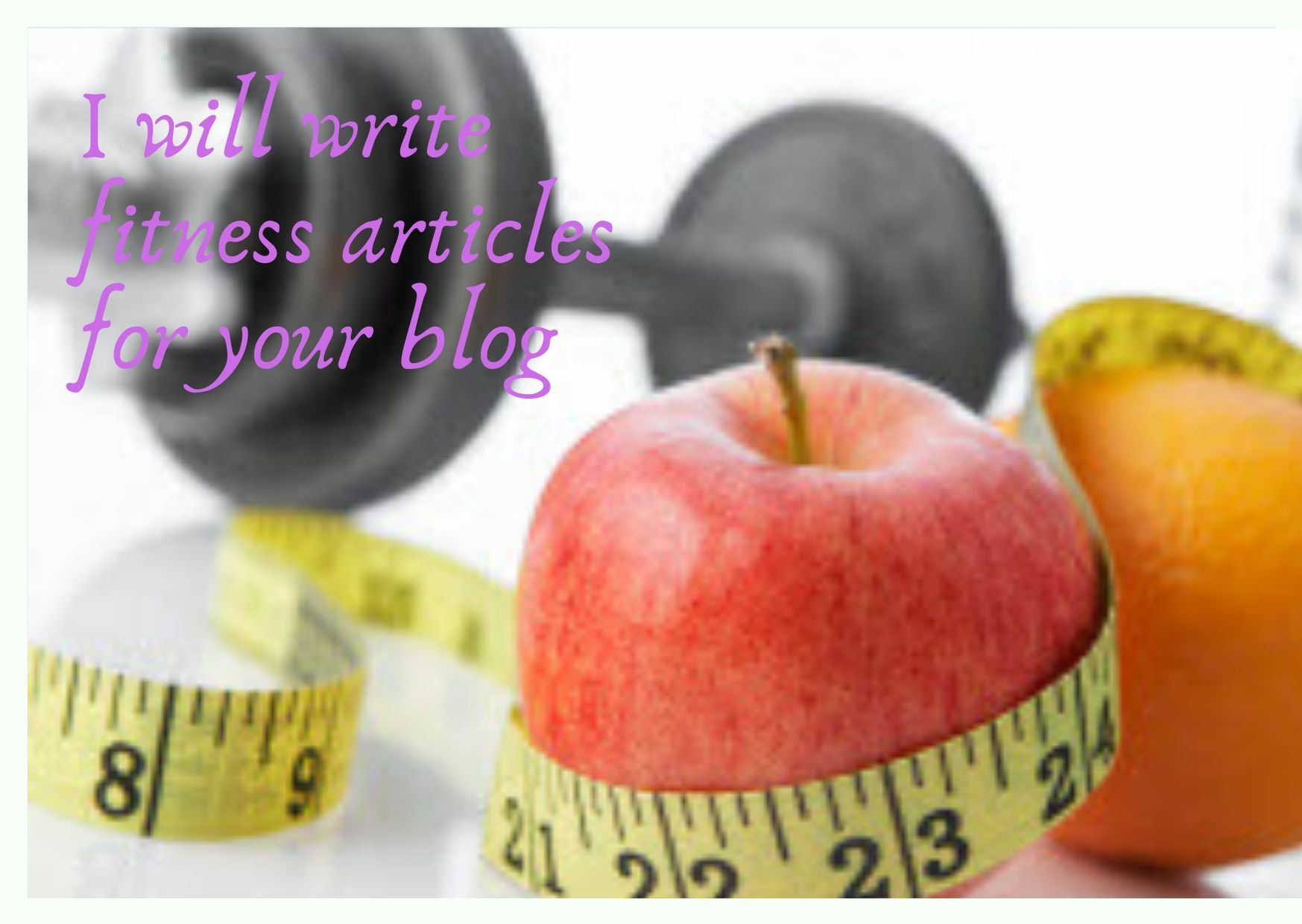 I will write fitness articles for your blog