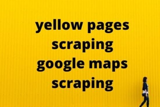 yellow pages scraping and google maps scraping