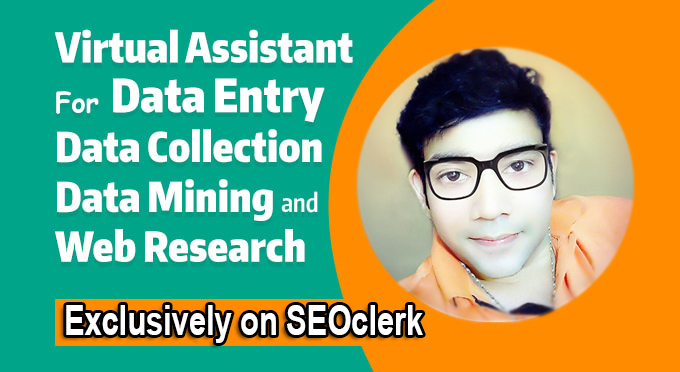 I will be your virtual assistant for data entry,  data mining,  copy paste,  web research