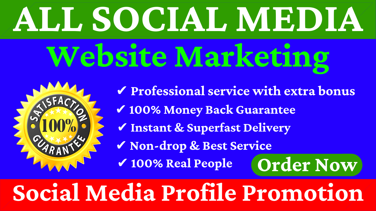 All Social Media Profile Promotion & Website Marketing to Our Team And Get HQ Non Drop Service