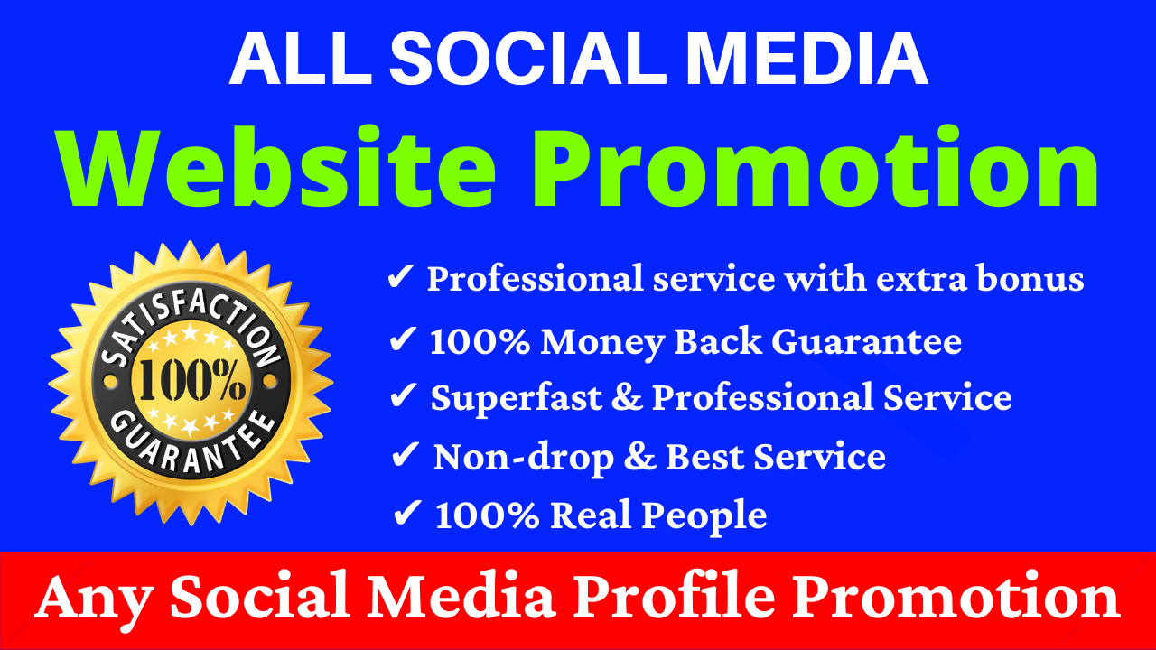 Any Social Media Profile Promotion & Website Marketing to Our Team And Get HQ Non Drop Service