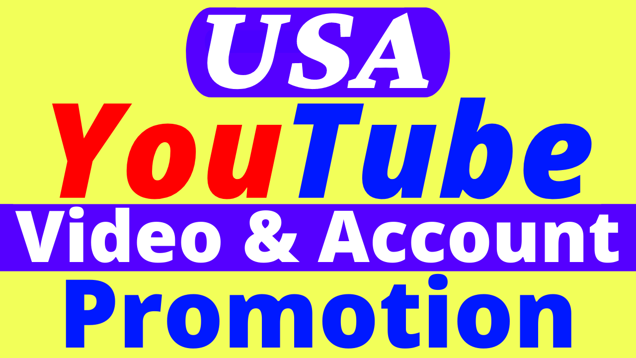 Best USA Targeted YouTube Video & Account Promotion Good Quality Service