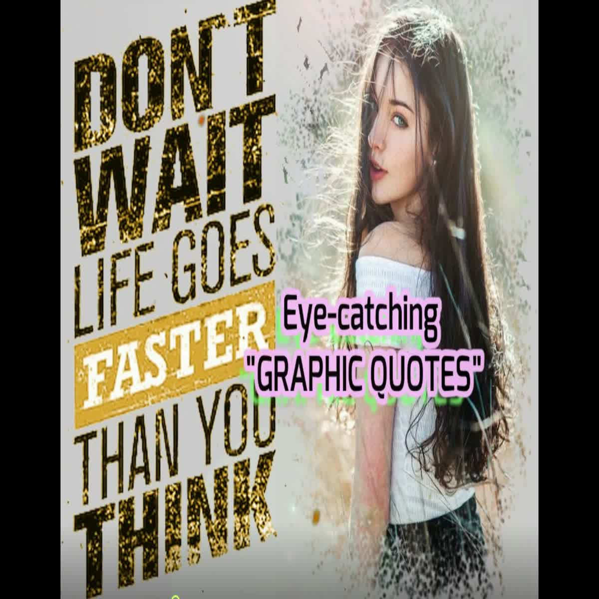 let me turn your photo into something beautiful, eye-catching GRAPHIC QUOTES