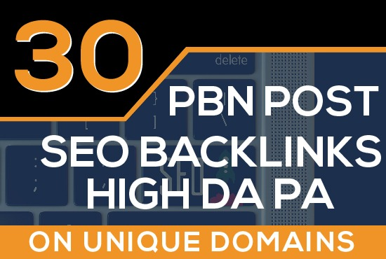 Build 30 PBN Post Seo Backlinks High DA PA ON Unique Domains