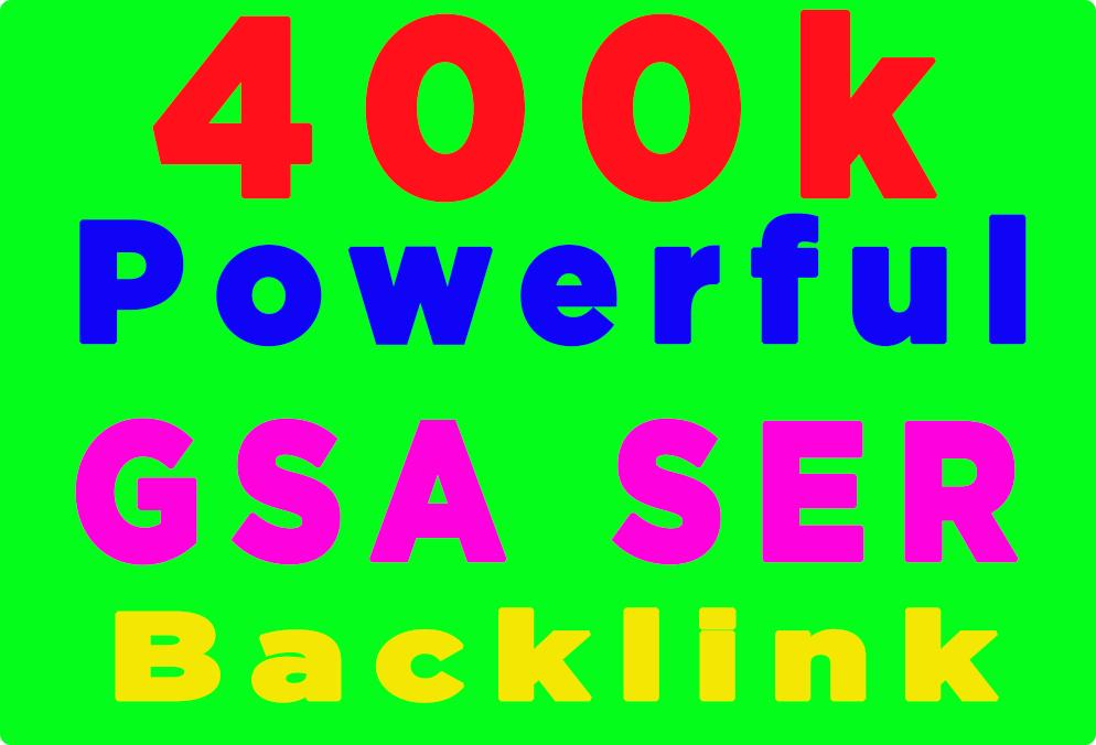 400K High Powerful verified GSA SER Backlink