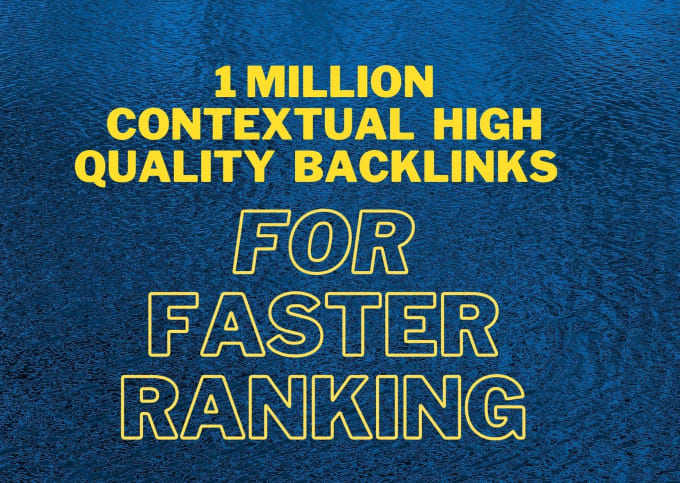 I will make 1 million contextual high quality dofollow backlinks for website ranking