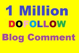 I will provide 1 million do follow SEO blog comment to bump ranking