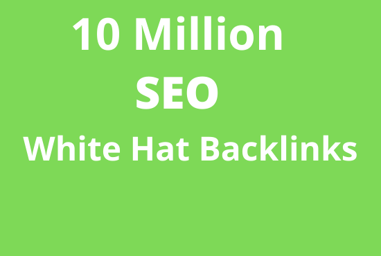 I will create 10 Million high authority white Hat backlinks to website top ranking