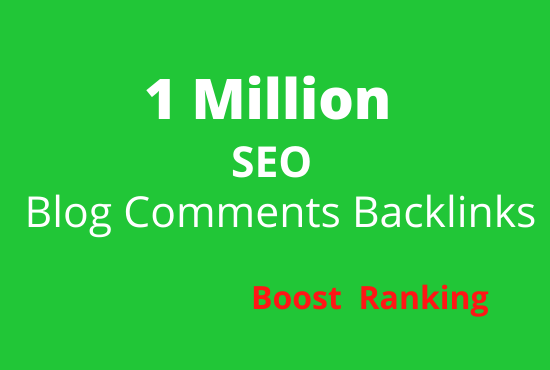 I will build 1 million blog comment for your website