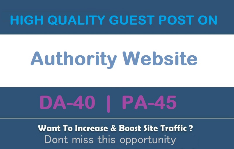 I will write and publish guest post on my da 40 authority website