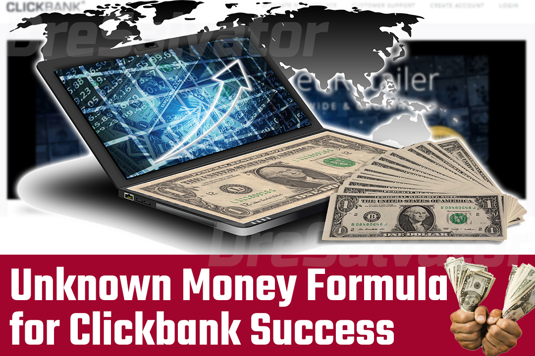Unknown Money Formula For Clickbank Success.