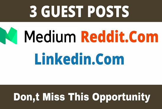 Publish 3 Guest Posts on Medium,  Reddit,  Linkedin - High TF81 CF78 DA90+