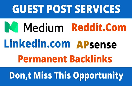 Publish 4 Guest Post On Medium,  Reddit,  Linkedin,  APsense