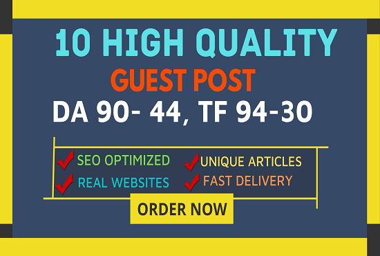 Publish 10 guest blog posts on High DA100 - DA44 Sites