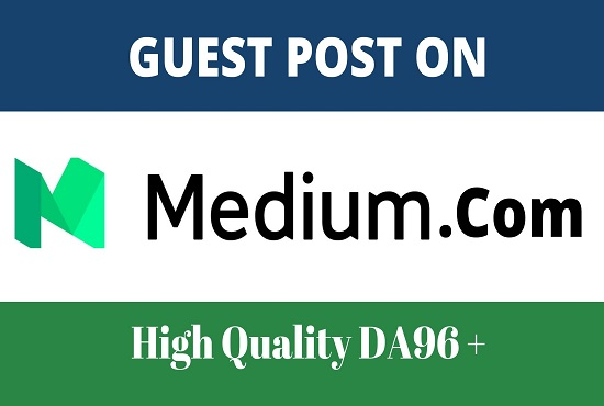 write and publish guest posts on DA96 medium. com