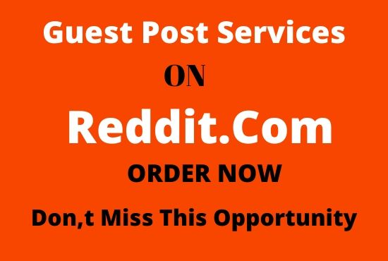 write and publish guest post on reddit. com