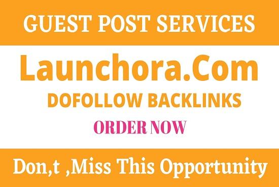 Write And Publish Guest Post On DA51 Launchora. com