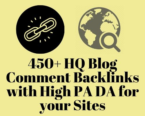 450+ High Quality Blog Comment Backlinks With High PA DA Websites